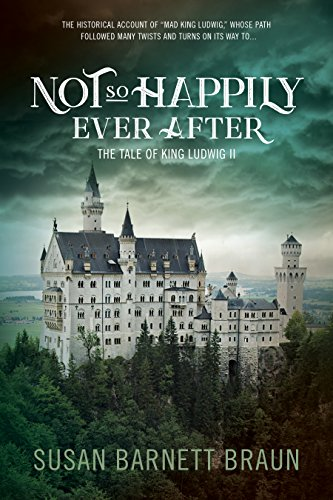 Not So Happily Ever After: The Tale of King Ludwig II