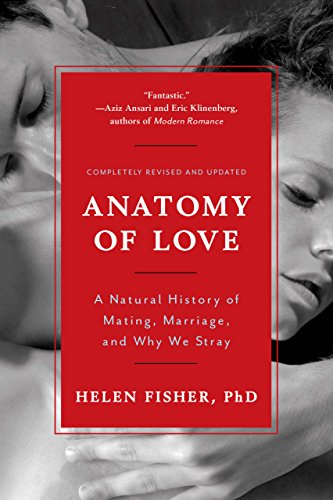 Love Natural (Anatomy of Love: A Natural History of Mating, Marriage, and Why We Stray (Completely Revised and Updated with a New Introduction))