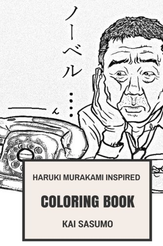 Haruki Murakami Inspired Coloring Book: Murakami Book Characters and Surreal Romantic Stories Nobel Nominee Inspired Adult Coloring Book (Haruki Murakami Books)