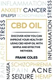 #3: CBD Oil: Discover How You Can Improve Your Health by Using CBD Hemp Oil With Simple And Effective Methods