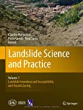 Landslide Science and Practice : Volume 1: Landslide Inventory and Susceptibility and Hazard Zoning, , 3642313248