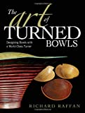 The Art of Turned Bowls, Richard Raffan, 1561589543