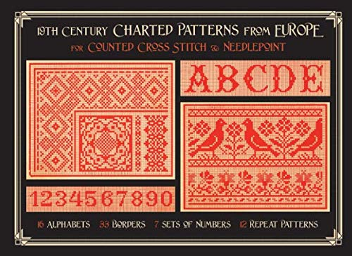 19th Century Charted Patterns from Europe: for Counted Cross Stitch & Needlepoint