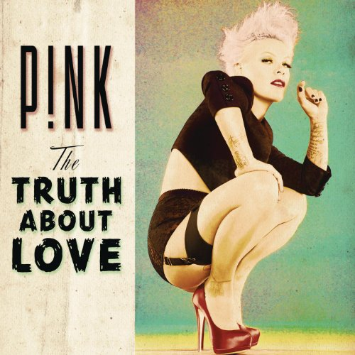 Pink featuring Nate Ruess  - Just Give Me a Reason