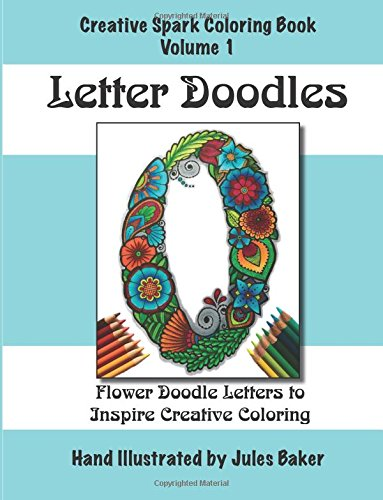 Amazon Creative Spark Coloring Book Letter Doodles Books Volume 1 9781511961448 Jules Baker