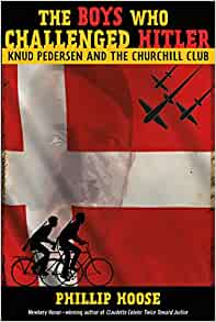 The Boys Who Challenged Hitler: Knud Pedersen and the Churchill Club (Bccb...