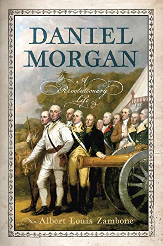 Daniel Morgan: A Revolutionary Life