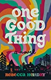 One Good Thing: A Novel