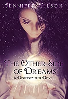 The Other Side of Dreams: Volume 1 (Nightstalker Novel) by [Jennifer Tilson]