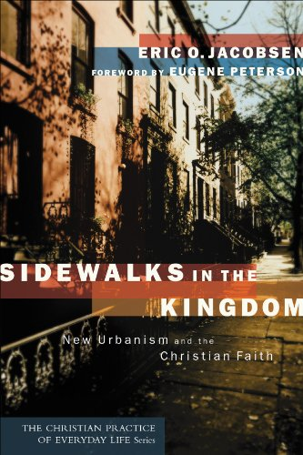 sidewalks-in-the-kingdom-the-christian-practice-of-everyday-life-new-urbanism-and-the-christian-fait