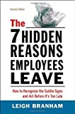 The 7 Hidden Reasons Employees Leave: How to Recognize the Subtle Signs and Act Before It's Too Late, Leigh Branham, 0814417582