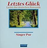 Letztes Glück - Lieder der deutschen Romantik