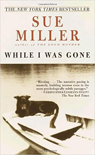While I Was Gone Sue Miller 9780345420749 Amazon Books