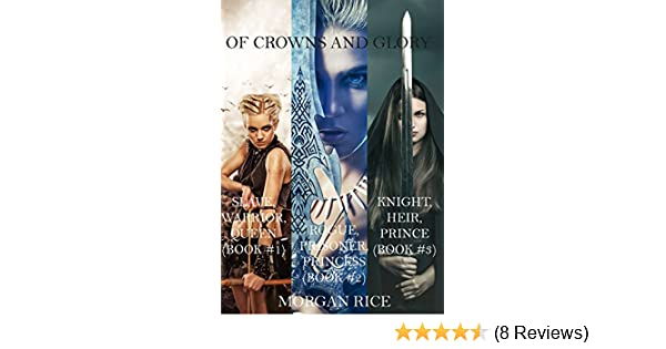 Amazon Of Crowns And Glory Slave Warrior Queen Rogue Prisoner Princess Knight Heir Prince Books 1 2 3 EBook Morgan Rice Kindle