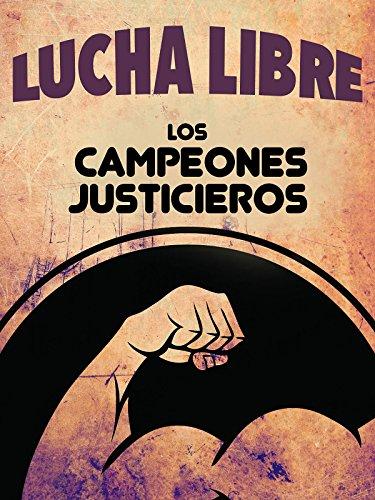Los Campeones Justicieros (De Mascaras Mexico)