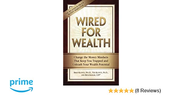 Wired for Wealth: Change the Money Mindsets That Keep You Trapped ...