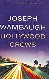 Hollywood Crows, Joseph Wambaugh, 0316025283