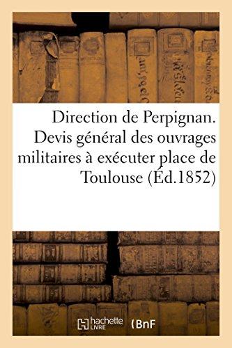 Direction de Perpignan. Devis Général Des Ouvrages Militaires À Exécuter Dans La Place de Toulouse (Sciences Sociales) (French Edition)