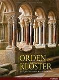 Orden und Klöster: 2000 Jahre christliche Kunst und Kultur