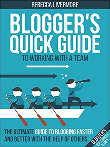 Rebecca Livermore's book to say Are you Overwhelmed Blogging? – Then Outsource your Tasks (Part I)