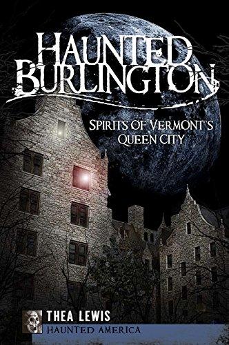 Haunted Burlington: Spirits of Vermont's Queen City (Haunted - Street Burlington Church Vt 2