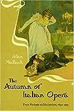 The Autumn of Italian Opera, Alan Mallach, 1555536832