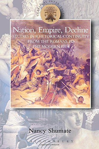 Nation, Empire, Decline: Studies in Rhetorical Continuity from the Romans to the Modern Era (Classical Inter/Faces)