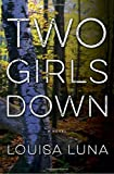 Book cover from Two Girls Down: A Novelby Louisa Luna