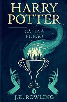Harry Potter y el cáliz de fuego (La colección de Harry Potter) (Spanish Edition) by [Rowling, J.K.]