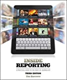 No other textbook offers a more engaging and accessible approach to newswriting than Inside Reporting. While emphasizing the basics, this new edition offers a wealth of information on digital reporting and packaging stories in modern, interac...