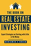 img - for The Book on Real Estate Investing: Expert Strategies on Starting with Little or No Money (Investing in Real Estate) (Volume 2) book / textbook / text book