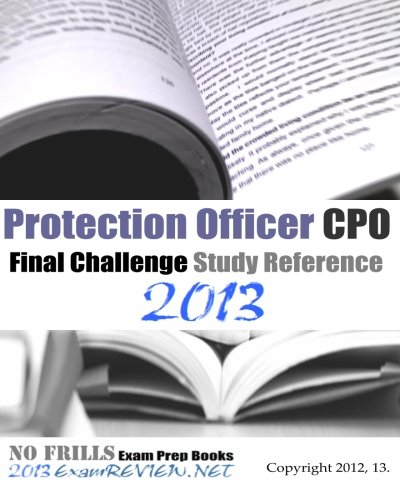 Protection Officer CPO Final Challenge Study Reference 2013