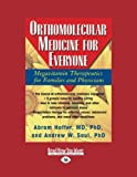 1: Orthomolecular Medicine for Everyone: Megavitamin Therapeutics for Families and Physicians