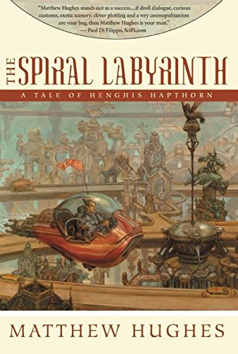 The Spiral Labyrinth: Tales of Henghis Hapthorn, Book Two pdf epub