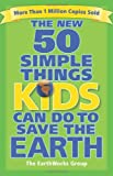 The New 50 Simple Things Kids Can Do to Save the Earth, John Javna, 0740777467