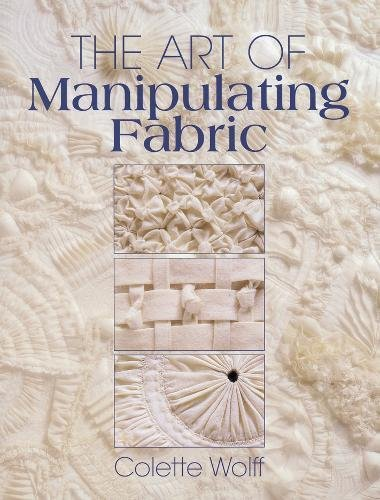 The Art of Manipulating Fabric (Black And White Quilt Patterns For Beginners)
