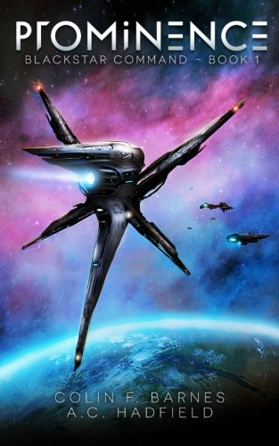 Prominence: A Space Opera Adventure (Blackstar Command) (Volume 1)