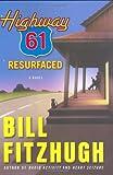 Highway 61 Resurfaced: A Novel