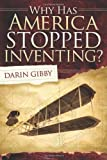 Why Has America Stopped Inventing, Darin Gibby, 1614480486