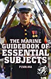 The Marine Guidebook of Essential Subjects: Every