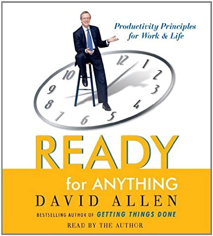 By David Allen - Ready for Anything: 52 Productivity Principles for Work and Life (Abridged) (2003-09-16) [Audio (David Allen Audio)