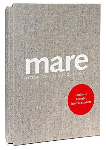 mare - Fotografien aus 20 Jahren: Das offizielle Buch zum Jubiläum Gebundenes Buch – 10. April 2017 Nikolaus Gelpke (Hrsg.) Martina Wimmer (Texte) Karl Spurzem (Texte) Mare Verlag