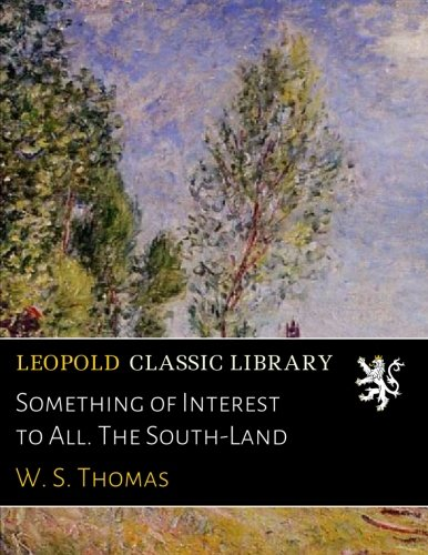 Something of Interest to All. The South-Land ebook