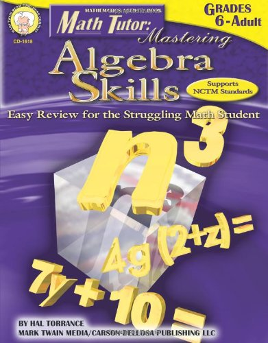 Math Tutor: Mastering Algebra Skills, Grades 4 - Adult: Easy Review for the Struggling Math Student (Tutor - Torrance Carson
