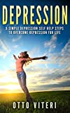 """DEPRESSION: 9 Simple """"Depression Cure"""" Steps To: Overcome Depression, Naturally For Life! (Overcome Depression, Depression Self Help, Depression Books, Suicide)"""