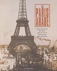 Le Paris arabe : 2 siècles de présence des Orientaux et des Maghrébins, 1830-2003