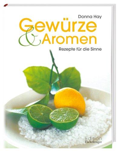 Gewürze & Aromen: Rezepte für die Sinne