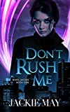 #9: Don't Rush Me (Nora Jacobs Book One)