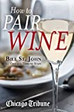 How to Pair Wine is an accessible, informative, and entertaining guide to pairing the perfect wine with delicious meals. The collection contains an eclectic variety of terrific recipes, and with each recipe comes a miniature lesson on ...