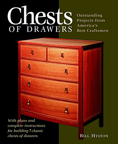 Chests of Drawers: Outstanding Prjs from America's Best Craftsmen (Furniture Projects) ()